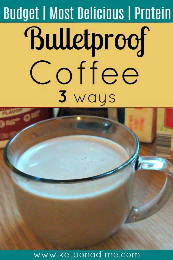 Bulletproof Coffee 3 ways: Budget Style, Most Delicious and Protein Style