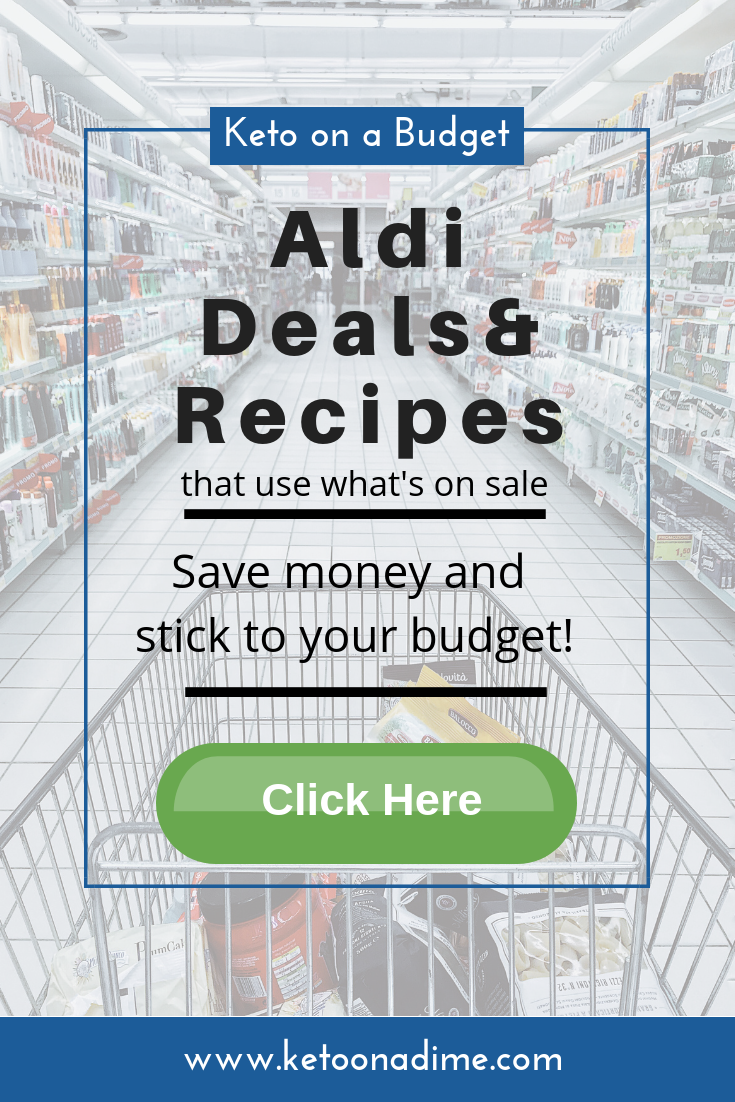 Keto on a budget. See what's on sale at Aldi and get recipes to use what's on sale! Save money and stick to your budget!