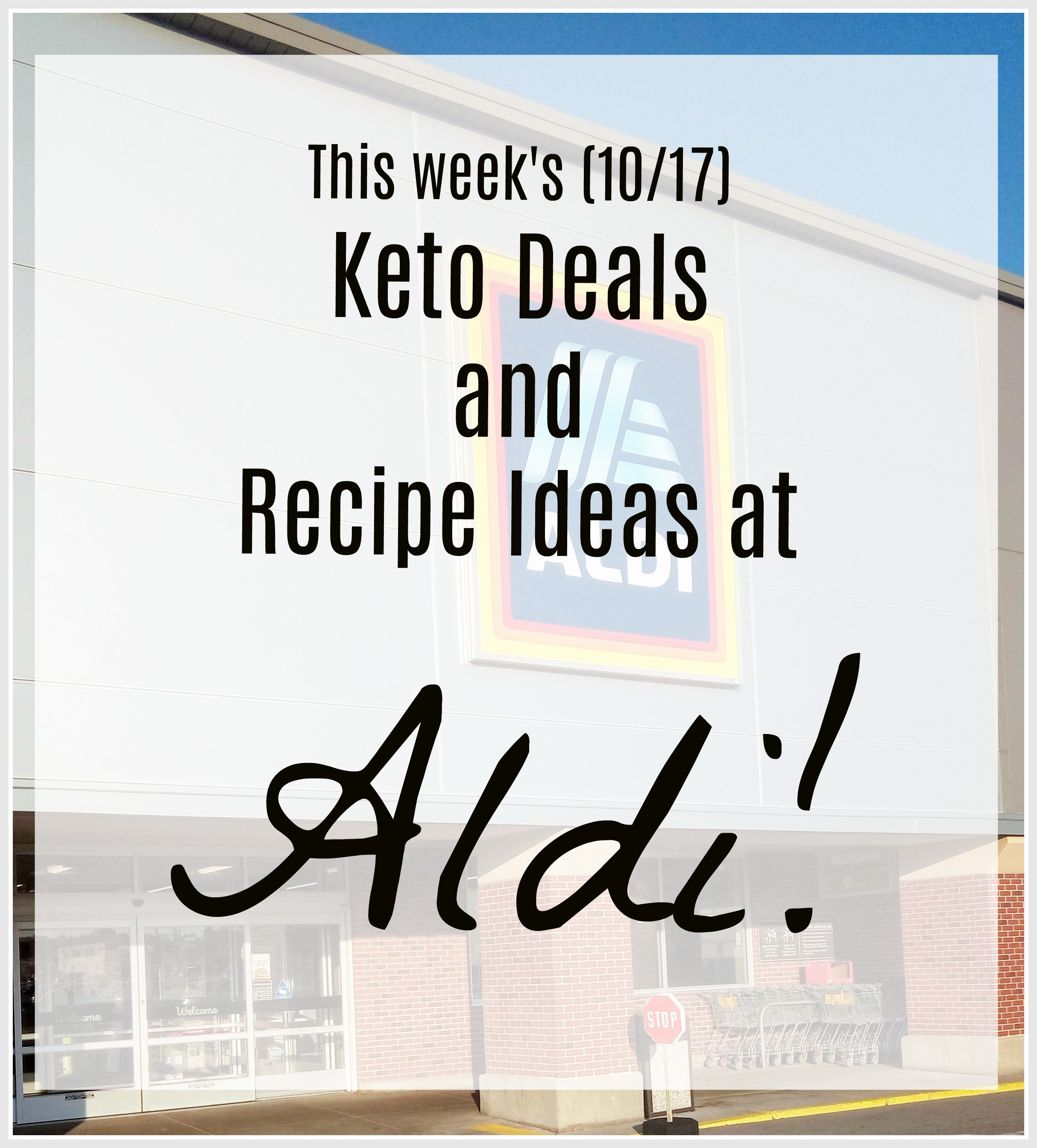 Keto Deals and Recipe Ideas at Aldi (week of 10/17)