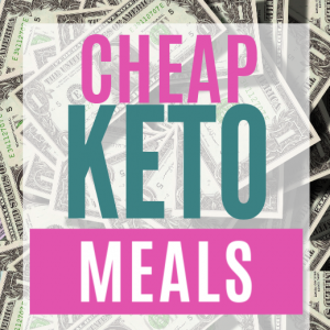 Cheap Keto Meals